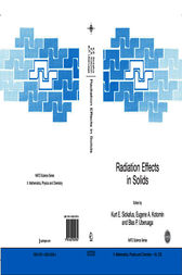 Radiation Effects in Solids by Kurt E. Sickafus