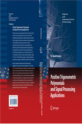 Positive Trigonometric Polynomials and Signal Processing Applications by Bogdan Dumitrescu