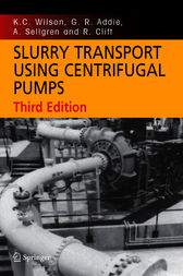 Slurry Transport Using Centrifugal Pumps by K. C. Wilson