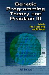 Genetic Programming Theory and Practice III by Tina Yu