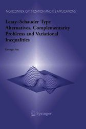 Leray-Schauder Type Alternatives, Complemantarity Problems and Variational Inequalities by George Isac
