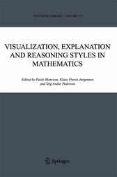 Visualization, Explanation and Reasoning Styles in Mathematics by Paolo Mancosu