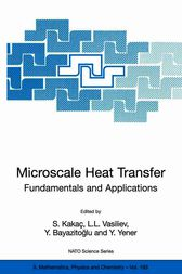 Microscale Heat Transfer - Fundamentals and Applications by S. Kakaç