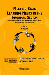 Meeting Basic Learning Needs in the Informal Sector by M. Singh