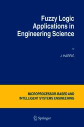 Fuzzy Logic Applications in Engineering Science by J. Harris