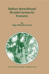 Balkan Sprachbund Morpho-Syntactic Features by Olga M. Tomic