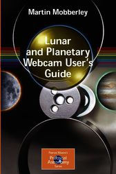 Lunar and Planetary Webcam User's Guide by Martin Mobberley