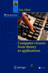 Computer Viruses: from theory to applications by Eric Filiol