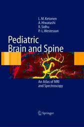 Pediatric Brain and Spine by L.M. Ketonen