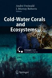 Cold-Water Corals and Ecosystems by André Freiwald
