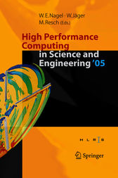 High Performance Computing in Science and Engineering ' 05 by Wolfgang E. Nagel