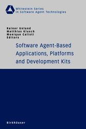 Software Agent-Based Applications, Platforms and Development Kits by Rainer Unland