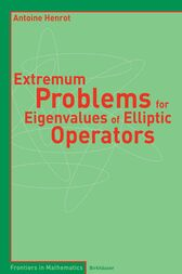 Extremum Problems for Eigenvalues of Elliptic Operators by Antoine Henrot