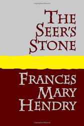 The Seer's Stone by Frances Mary Hendry