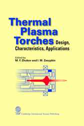 Thermal Plasma Torches by M.F. Zhukov; I.M. Zasypkin