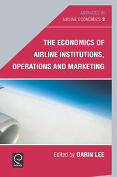 The Economics of Airline Institutions, Operations and Marketing by unknown