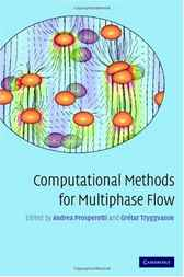 Computational Methods for Multiphase Flow by Andrea Prosperetti