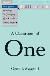 A Classroom of One by Gene I. Maeroff