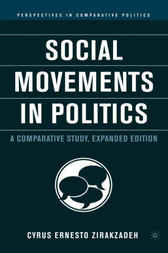 Social Movements in Politics, Expanded Edition by Cyrus Ernesto Zirakzadeh