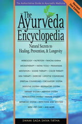 The Ayurveda Encyclopedia by Swami Sadashiva Tirtha