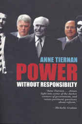 Power Without Responsibility by Anne Tiernan