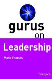 Gurus on Leadership by Mark Thomas