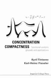 Concentration Compactness by Kyril Tintarev