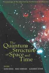 The Quantum Structure Of Space And Time by David Gross