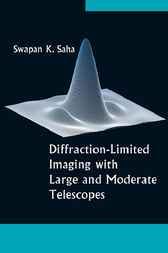 Diffraction-limited Imaging With Large And Moderate Telescopes by Swapan K Saha