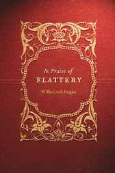 In Praise of Flattery by Willis Goth Regier