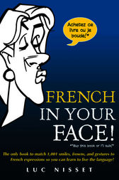 French In Your Face! by Luc Nisset