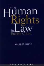 Using Human Rights Law in English Courts by Murray Hunt