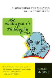 Shakespeare's Philosophy by Colin McGinn