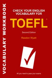 Check Your English Vocabulary for TOEFL by Rawdon Wyatt