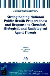 Strengthening National Public Health Preparedness and Response to Chemical, Biological and Radiological Agent Threats by C.E. Cummings