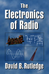 The Electronics of Radio by David Rutledge