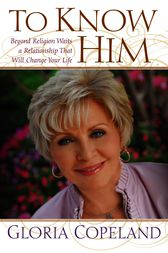 To Know Him by Gloria Copeland