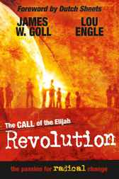 Call of the Elijah Revolution by James W. Goll