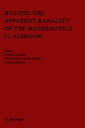 Beyond the Apparent Banality of the Mathematics Classroom by Colette Laborde