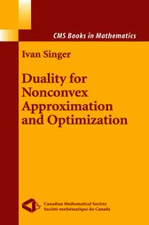 Duality for Nonconvex Approximation and Optimization by Ivan Singer