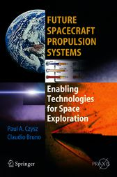 Future Spacecraft Propulsion Systems by Claudio Bruno