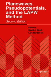 Planewaves, Pseudopotentials, and the LAPW Method by David J. Singh