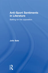 Anti-Sport Sentiments in Literature by John Bale