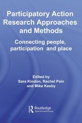 Participatory Action Research Approaches and Methods by Sara Kindon