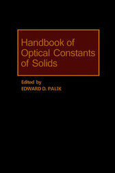 Handbook of Optical Constants of Solids by Edward D. Palik
