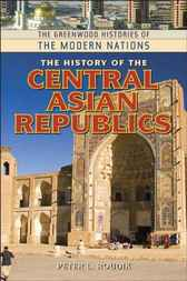 The History of the Central Asian Republics by Peter L. Roudik