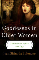 Goddesses in Older Women by Jean Shinoda Bolen
