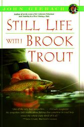 Still Life with Brook Trout by John Gierach