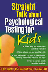 Straight Talk about Psychological Testing for Kids by Ellen Braaten