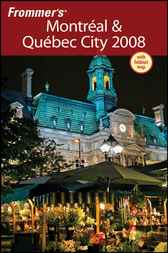 Frommer's Montreal & Quebec City 2008 by Leslie Brokaw